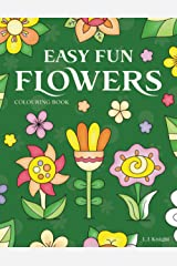 Easy Fun Flowers Colouring Book: 30 Cute, Simple and Relaxing Floral Colouring Pages for All Ages (LJK Colouring Books) Paperback