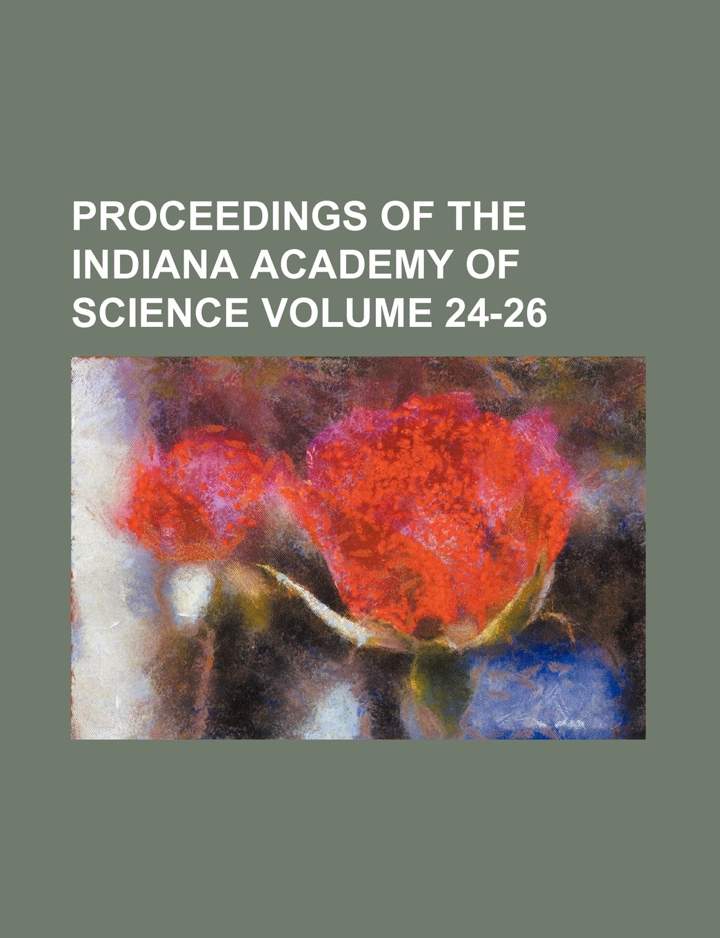 Download Proceedings of the Indiana Academy of Science Volume 24-26 pdf