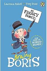 Brainy Boris: Book 4 (My Freaky Family) Kindle Edition