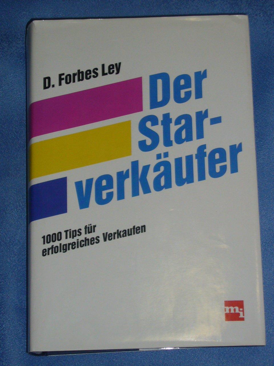 Der Starverkäufer. 1000 Tips für erfolgreiches Verkaufen