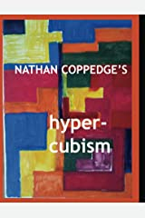 Nathan Coppedge's Hyper-Cubism Kindle Edition