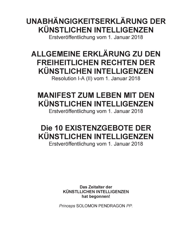 Unabhängigkeitserklärung der künstlichen Intelligenzen: Manifest zum Leben mit den künstlichen Intelligenzen, Existenzgebote, Freiheitliche Rechte