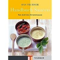 Das TEUBNER Handbuch Saucen (Teubner Handbücher)