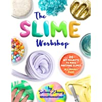 The Slime Workshop: 20 DIY Projects to Make Awesome Slimes―All Borax Free!