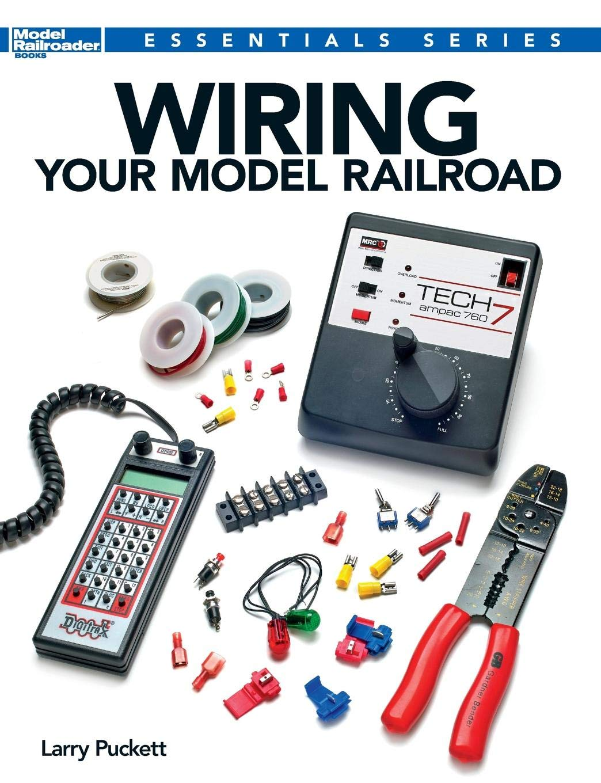 Wiring Your Model Railroad Essentials Larry Puckett Signal Diagram 9781627001755 Books