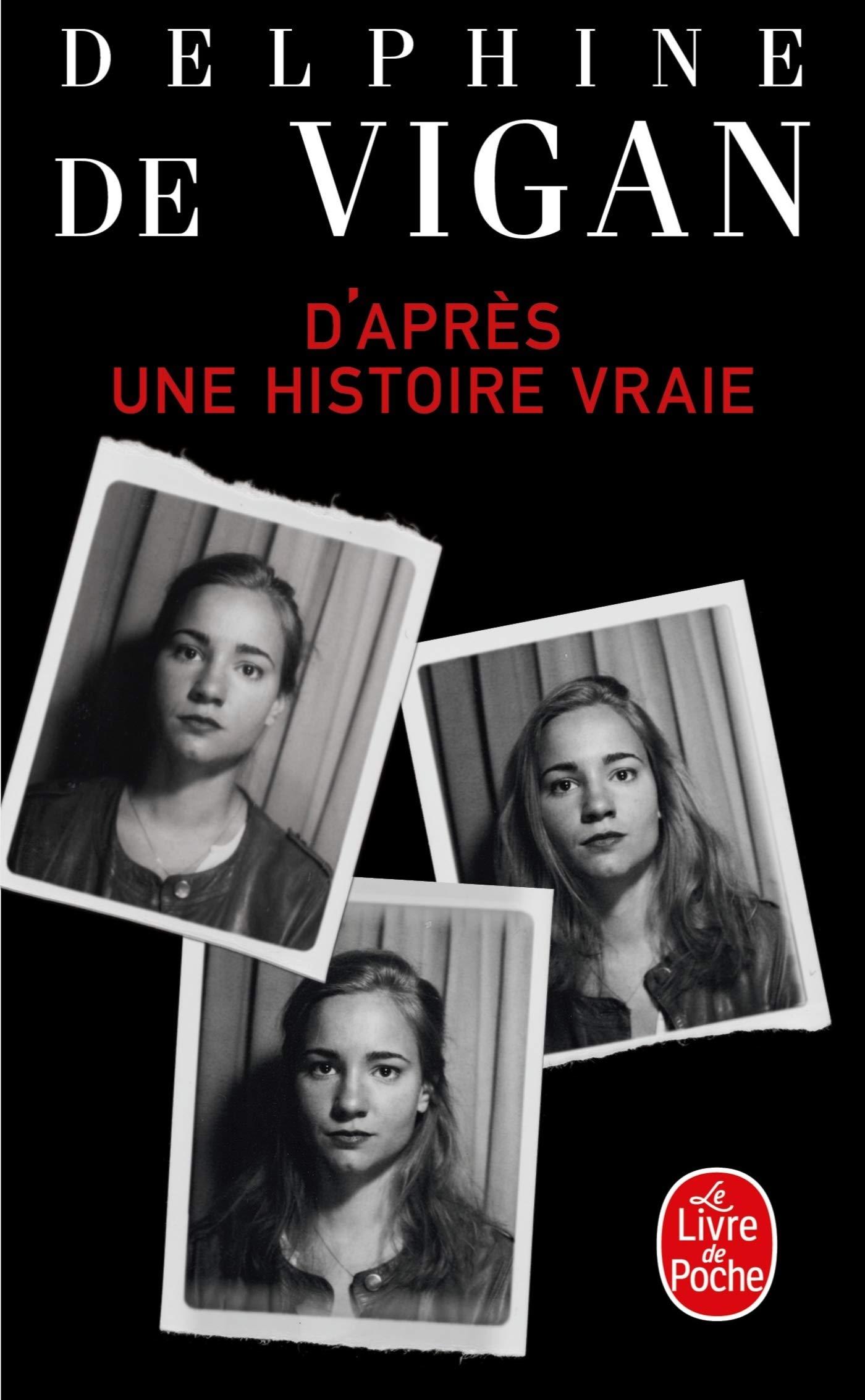 Amazon Fr D Apres Une Histoire Vraie Delphine De Vigan