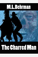 The Charred Man (J.Everett Earl Western Thrillers Book 2) Kindle Edition