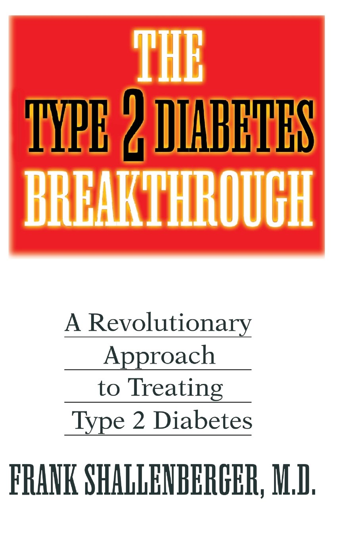 The Type 2 Diabetes Breakthrough: A Revolutionary Approach to Treating Type 2 Diabetes pdf epub