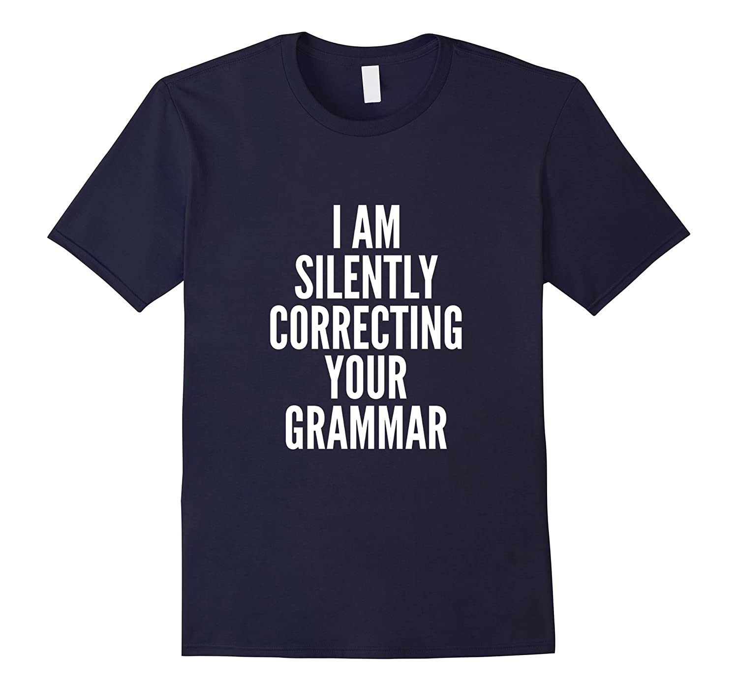 I Am Silently Correcting Your Grammar T-Shirt Funny Book Tee-FL