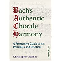 Bach's Authentic Chorale Harmony - Resources: A Progressive