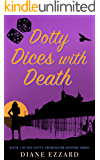 Dotty Dices with Death (Dotty Drinkwater Mystery Series Book 1)