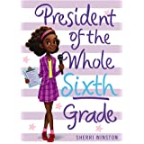 President of the Whole Sixth Grade (President Series, 2)