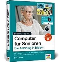 Computer für Senioren: Die Anleitung in Bildern. Schritt für Schritt den PC entdecken (2. Auflage)
