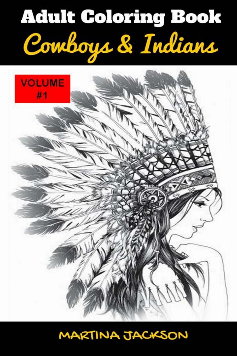 Read Online Adult Coloring Book Cowboys & Indians 6x9: 40 Detailed Coloring Pages Theme Of Cowboy & Indians (MCJ Adult Coloring Books Collection) ebook
