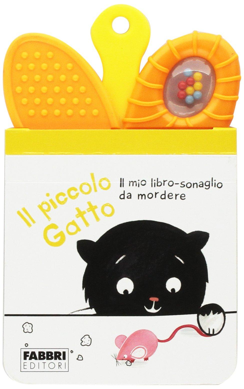 Il piccolo gatto. Il mio primo libro sonaglio da mordere. Ediz. illustrata