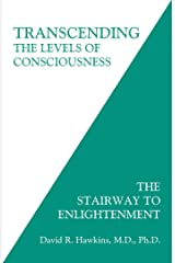 Transcending the Levels of Consciousness: The Stairway to Enlightenment Paperback