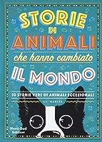 Storie Di Animali Che Hanno Cambiato Il Mondo. 50