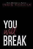 You Will Break (Rules of Bennett Book 3)