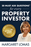 20 Must Ask Questions® For Every Property Investor: Bestselling Author. 40% More Information. Fully Revised and Updated