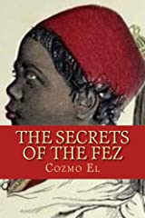 The Secrets of The Fez: Its History and Its Origin Kindle Edition
