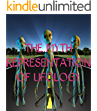The Myth Representation Of UFOlogy (English Edition)