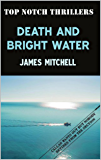Death and Bright Water