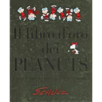 Il libro d'oro dei Peanuts. L'arte e la storia del fumetto più amato del mondo