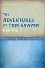 The Adventures of Tom Sawyer (Clydesdale Classics) Kindle Edition