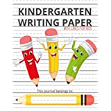 Kindergarten Writing Paper With Lines For Kids: 8.5x11 Blank Handwriting Practice Paper for Kids