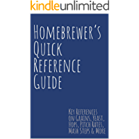 Homebrewer's Quick Reference Guide: Key References on Grains, Yeast, Hops,  Pitch Rates, Mash Steps, Style Reference Guidelines & More