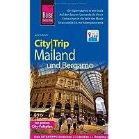 Reise Know-How CityTrip Mailand und Bergamo: Reiseführer mit Stadtplan und kostenloser Web-App