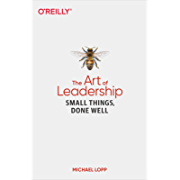 The Art of Leadership: Small Things, Done Well