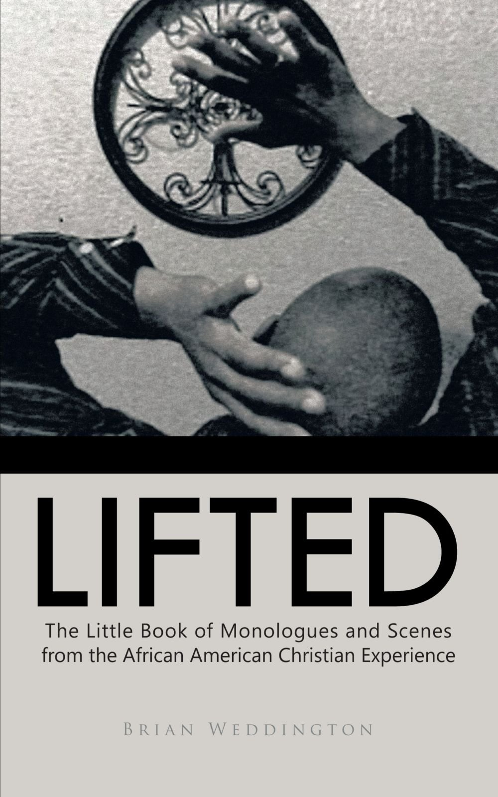 Download Lifted: The Little Book of Monologues and Scenes From The African American Christian Experience pdf