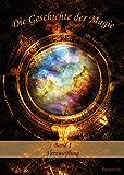 Die Geschichte der Magie: Band 1: Verzweiflung
