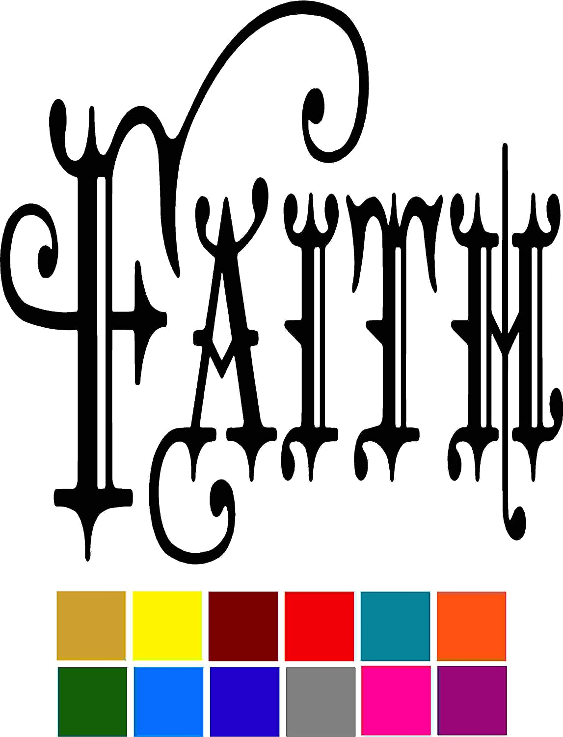 Faith Car Window Tumblers Wall Decal Sticker Vinyl Laptops Cellphones Phones Tablets Ipads Helmets Motorcycles Computer Towers V and T Gifts