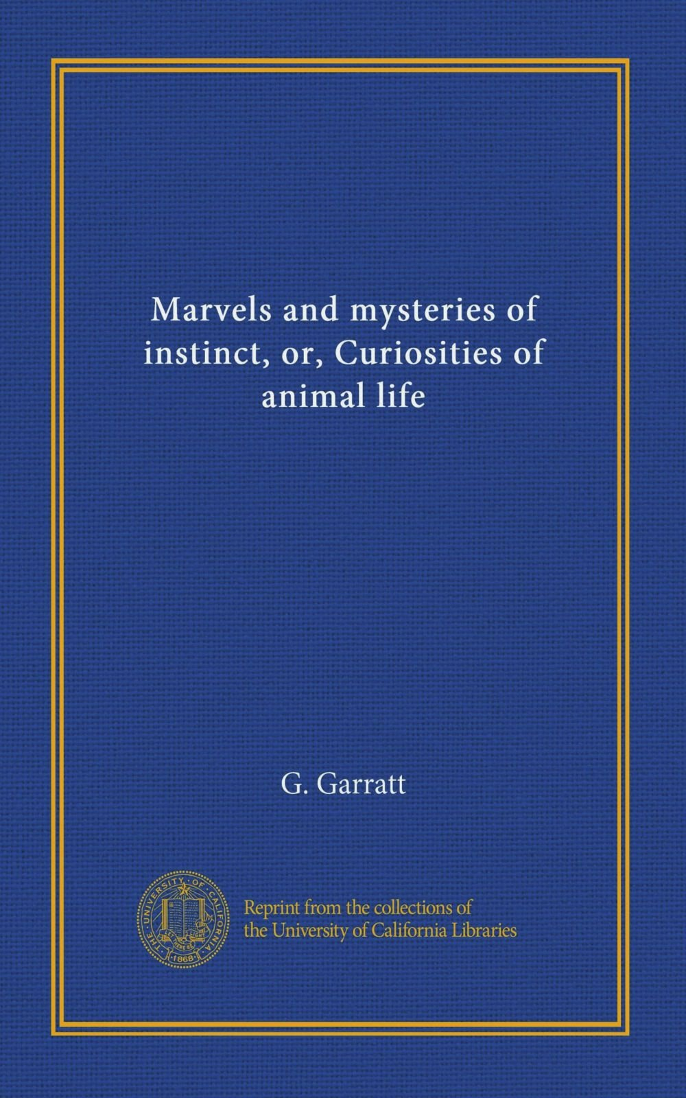 Read Online Marvels and mysteries of instinct, or, Curiosities of animal life ebook