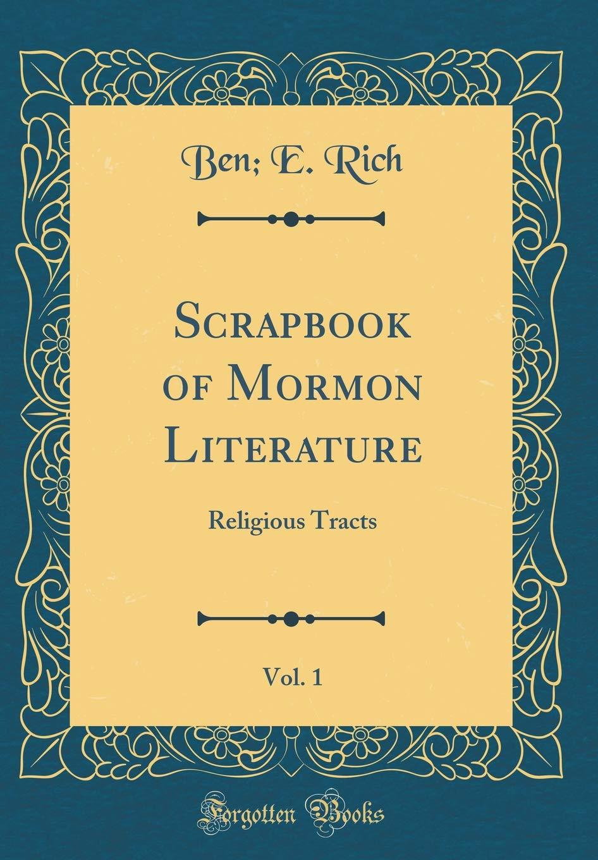 Read Online Scrapbook of Mormon Literature, Vol. 1: Religious Tracts (Classic Reprint) PDF