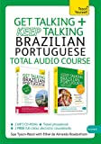 Get Talking and Keep Talking Brazilian Portuguese Total Audio Course: (Audio pack) The essential short course for speaking and understanding with confidence (Teach Yourself)