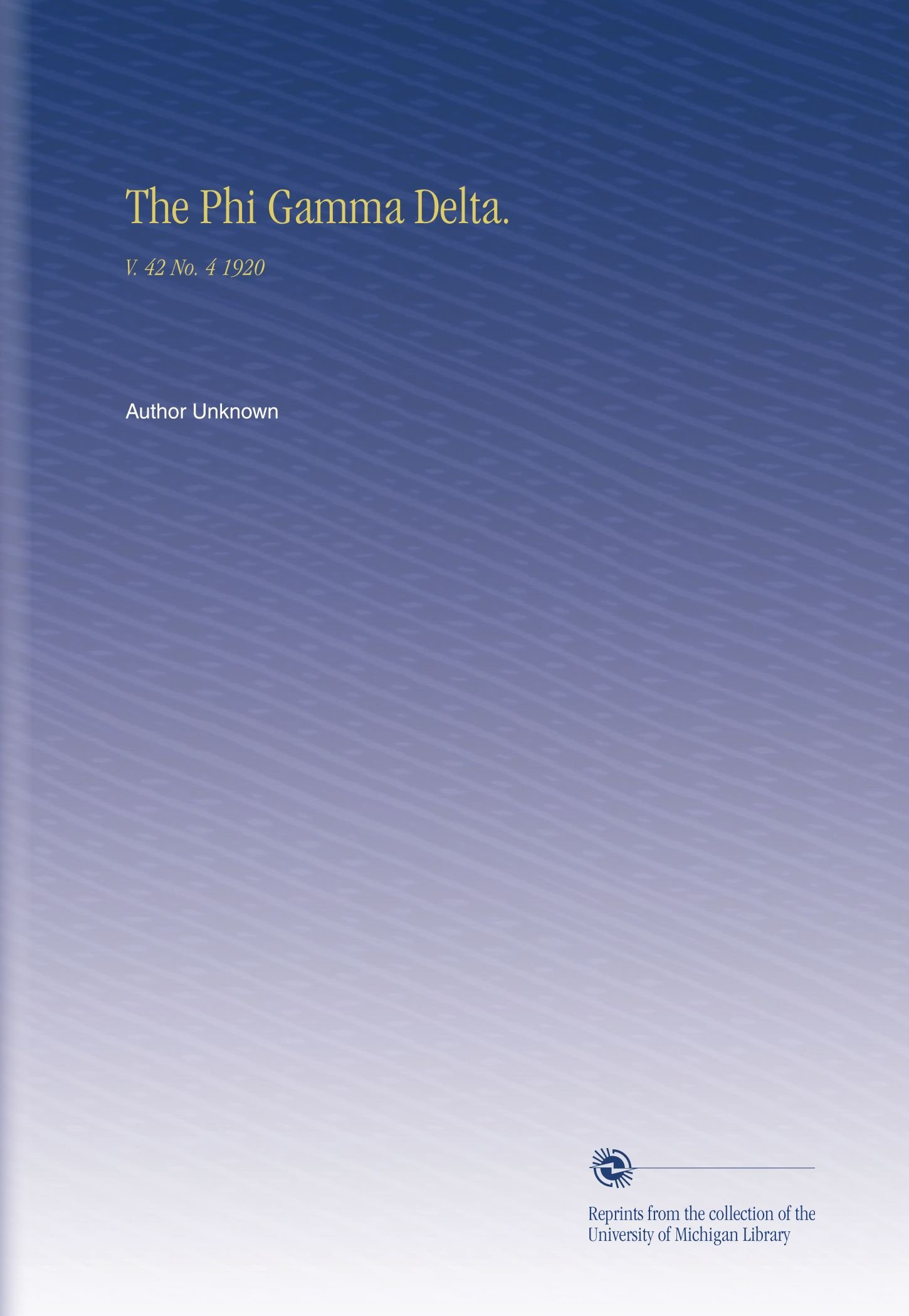 The Phi Gamma Delta.: V. 42 No. 4 1920 ebook