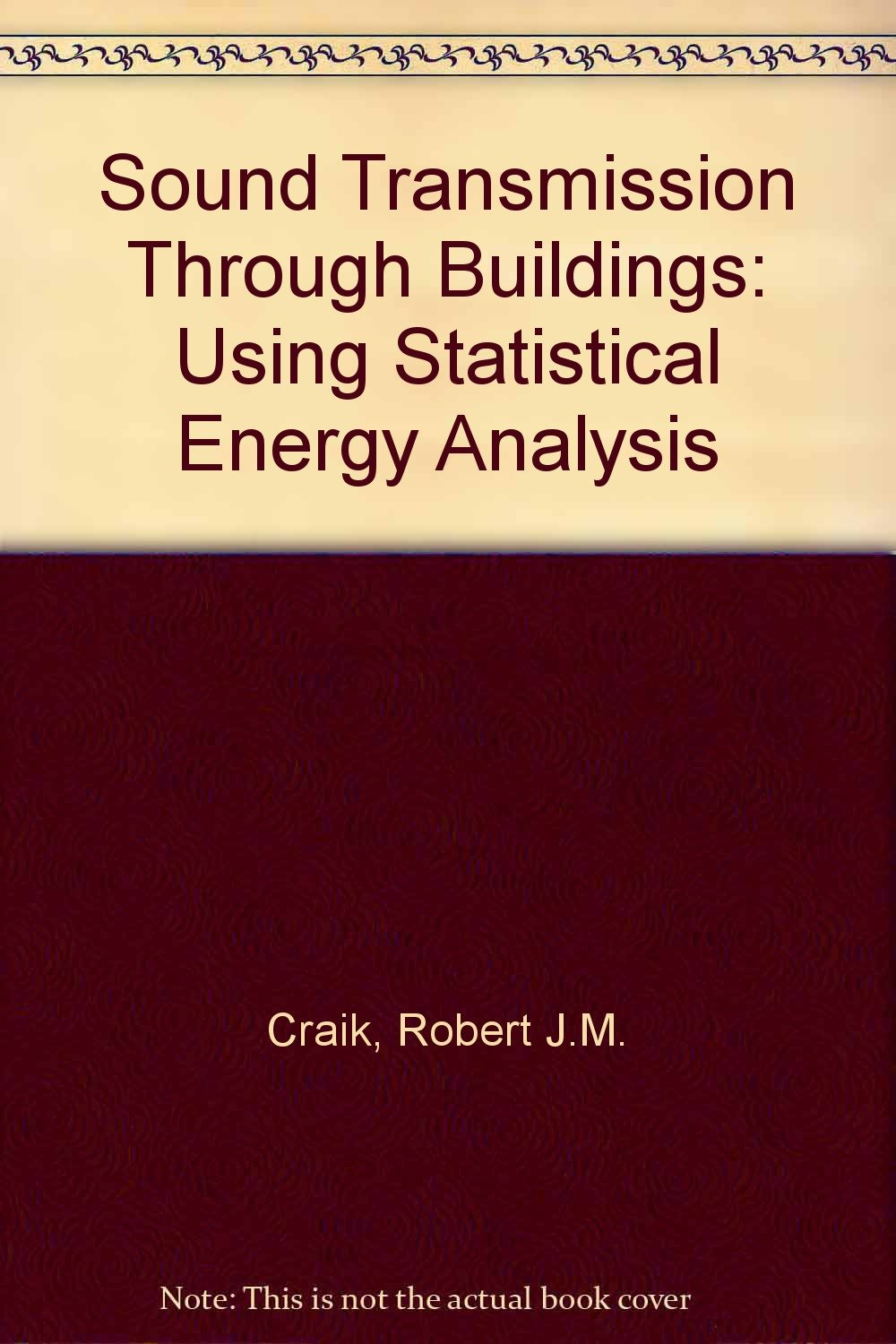 Sound Transmission Through Buildings: Using Statistical Energy Analysis