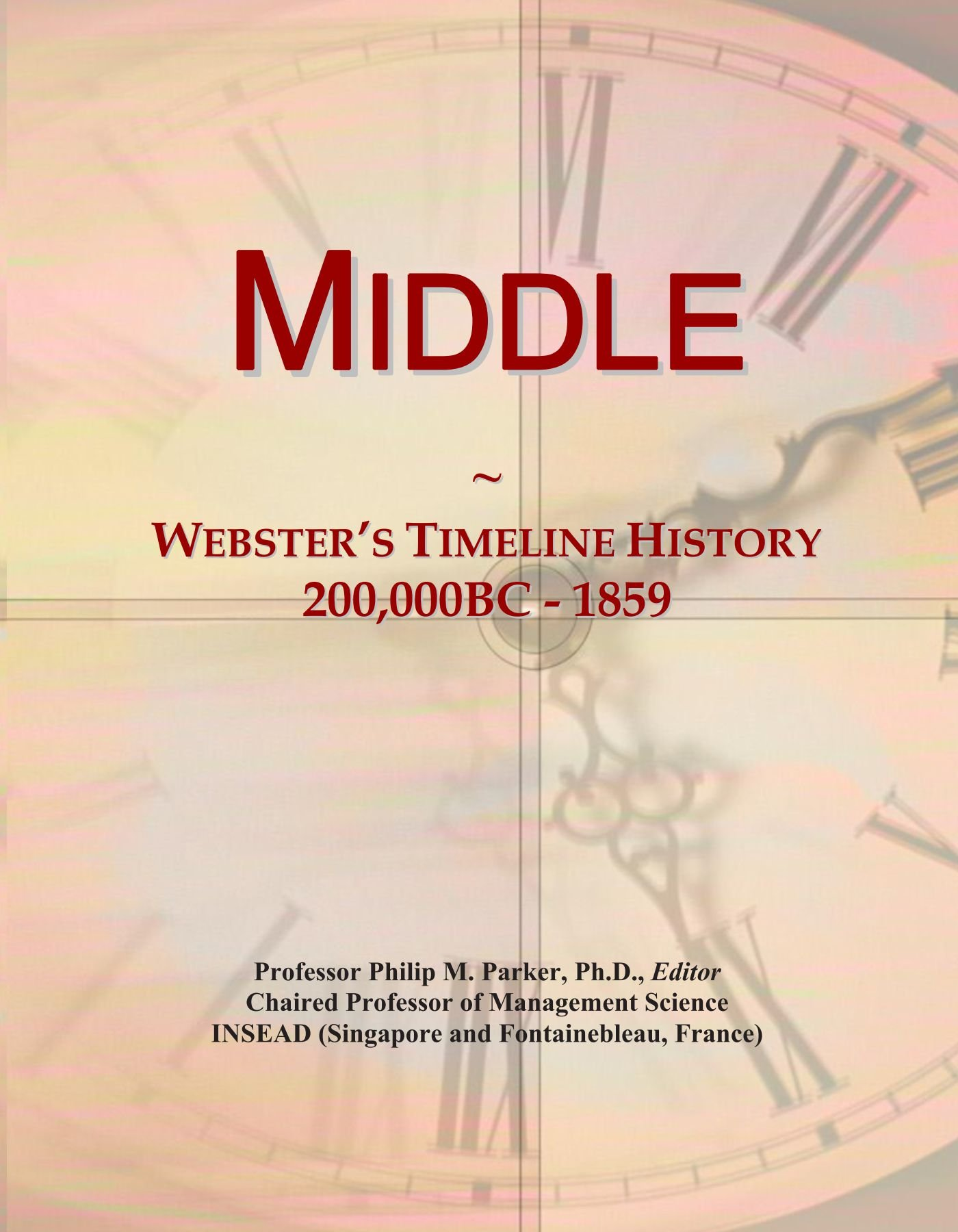 Download Middle: Webster's Timeline History, 200,000BC - 1859 PDF