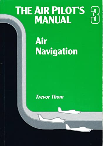 The Air Pilot's Manual: Air Navigation v. 3