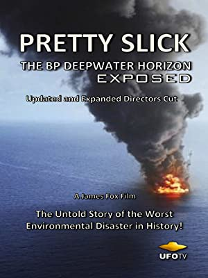 Amazon Watch Pretty Slick The Bp Deepwater Horizon Exposed