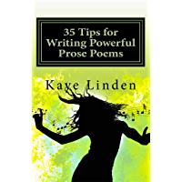 35 Tips for Writing Powerful Prose Poems (35 Tips series for Writers Book 2) (English Edition)