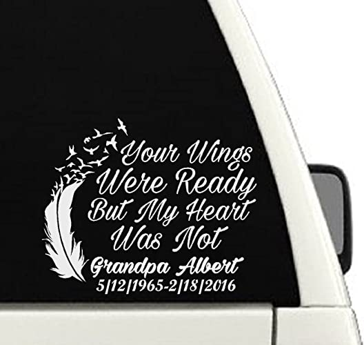 Your wings were ready but my heart was not memorial car decal in loving memory