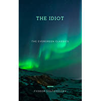 The Idiot: Illustrated (Evergreen Series)
