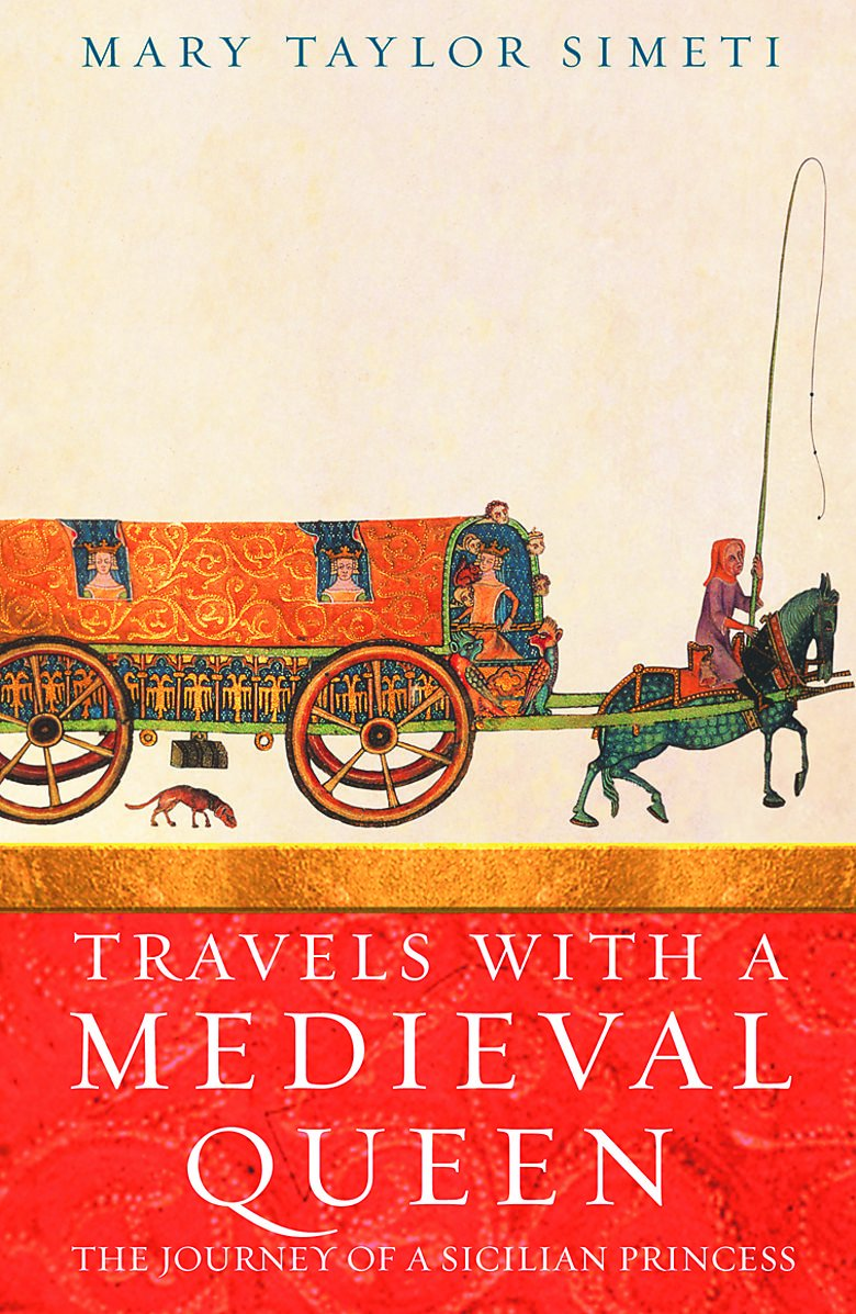 Download Travels With a Medieval Queen : The Journey of a Sicilian Princess to Reclaim Her Father's Crown pdf epub