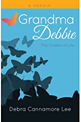 Grandma Debbie: The Cradle of Life Kindle Edition