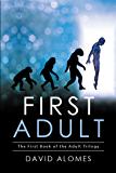 First Adult: The First Book of the Adult Trilogy