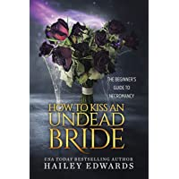 The Epilogues: How to Kiss an Undead Bride: 7